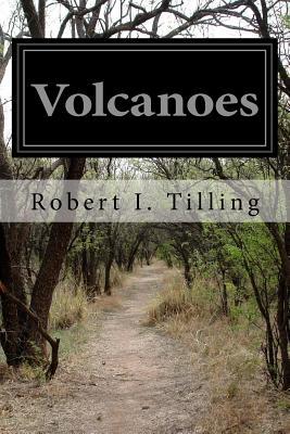 Volcanoes - Tilling, Robert I