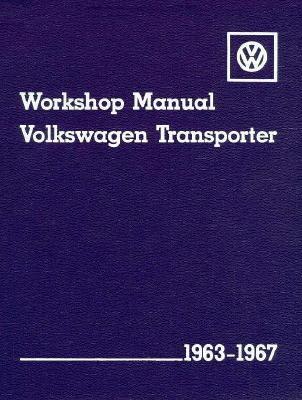 Volkswagen Transporter Workshop Manual: 1963-1967, Type2 - Volkswagen of America