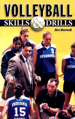 Volleyball Skills & Drills - Bertoli, Jim