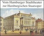 Vom Hamburger Stadttheater zur Hamburgischen Staatsoper