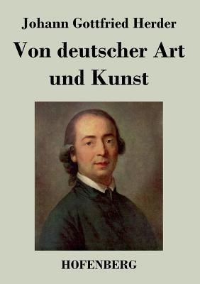 Von Deutscher Art Und Kunst - Johann Gottfried Herder