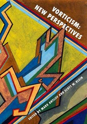 Vorticism: New Perspectives - Antliff, Mark (Editor)