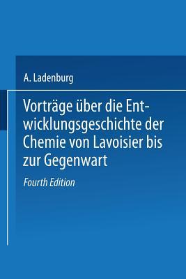 Vortrage Uber Die Entwicklungsgeschichte Der Chemie Von Lavoisier Bis Zur Gegenwart - Ladenburg, Albert