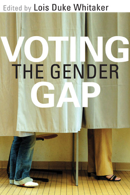 Voting the Gender Gap - Whitaker, Lois Duke (Editor)