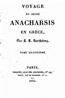 Voyage Du Jeune Anacharsis En Grece - Tome IV - Barthelemy, J -J