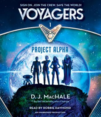 Voyagers: Project Alpha (Book 1) - Machale, D J, and Daymond, Robbie (Read by)