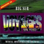 Voyages: Big Sur