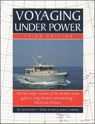 Voyaging Under Power - Beebe, Robert, and Leishman, James, and Beebe Robert