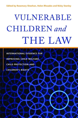 Vulnerable Children and the Law: International Evidence for Improving Child Welfare, Child Protection and Children's Rights - Young, Lisa (Contributions by), and O'Leary, Patrick, Dr. (Contributions by), and Richardon Foster, Helen (Contributions by)