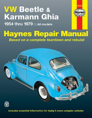 VW Beetle & Karmann Ghia 1954 Through 1979 - Haynes, John