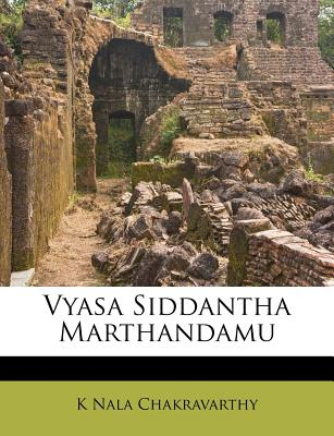 Vyasa Siddantha Marthandamu - Nala Chakravarthy, K