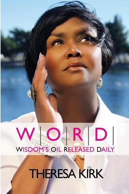 W.O.R.D. Wisdom's Oil Released Daily - Clayton, Gena (Editor), and Scott, Penny (Editor), and Roberts, Juan (Photographer)