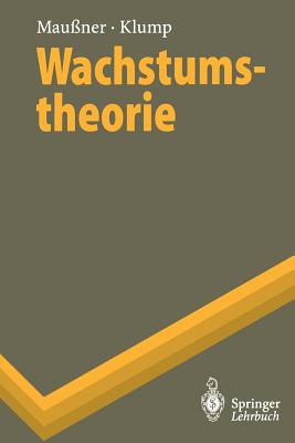 Wachstumstheorie - Maussner, Alfred, and Klump, Rainer