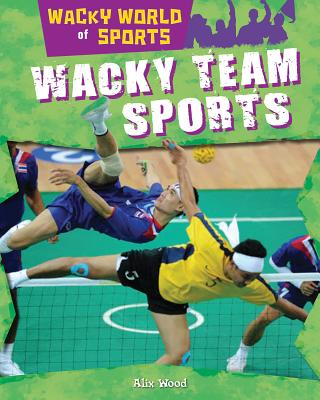 Wacky Team Sports - Wood, Alix