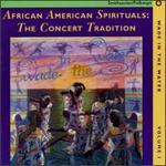 Wade in the Water, Vol. 1: African American Gospel - The Concert Tradition