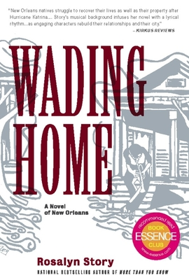 Wading Home: A Novel of New Orleans - Story, Rosalyn