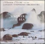 Wagner and the Sea