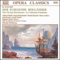 Wagner: Der fliegende Holländer - Alfred Muff (baritone); Erich Knodt (bass); Ingrid Haubold (soprano); Jorg Hering (tenor); Marga Schiml (mezzo-soprano);...