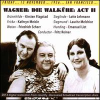 Wagner: Die Walkure: Act 2 (San Francisco, 13/11/1936) - Emanuel List (vocals); Friedrich Schorr (vocals); Kathryn Meisle (vocals); Kirsten Flagstad (vocals);...