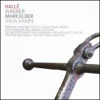 Wagner: Excerpts from Parsifal, Der Fliegende Holländer, Die Meistersinger von Nürnberg & Tristan un Isolde - Anja Kampe (soprano); Hallé Orchestra