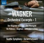 Wagner: Orchestral Excerpts, Vol. 1