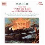 Wagner: Scenes from Tristan und Isolde and Götterdammerung