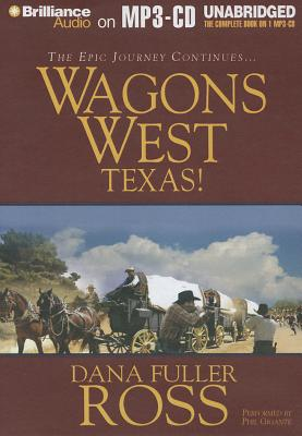 Wagons West Texas! - Ross, Dana Fuller, and Gigante, Phil (Read by)