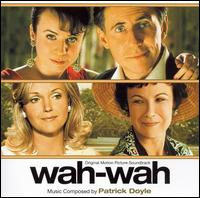 Wah Wah [Original Score] - Patrick Doyle