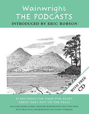 Wainwright: the Podcasts: Eight Lakeland Walks with Wainwright - Wainwright, Alfred, and Jesty, Chris (Revised by), and Robson, Eric (Introduction by)