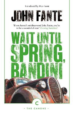 Wait Until Spring, Bandini - Fante, John, and Fante, Dan (Introduction by)