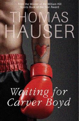 Waiting for Carver Boyd - Hauser, Thomas