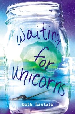 Waiting for Unicorns - Hautala, Beth