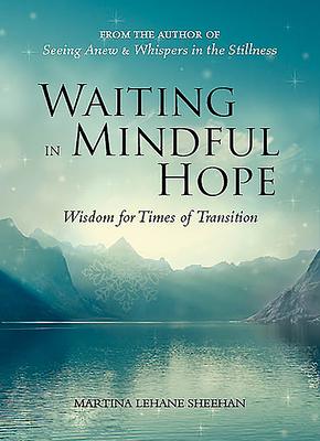 Waiting in Mindful Hope - Sheehan, Martina Lehane