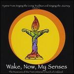 Wake, Now, My Senses