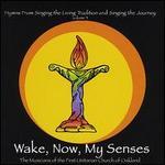 Wake, Now, My Senses