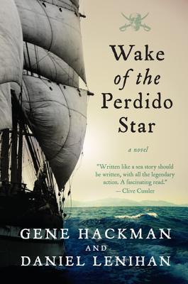 Wake of the Perdido Star - Hackman, Gene, and Lenihan, Daniel