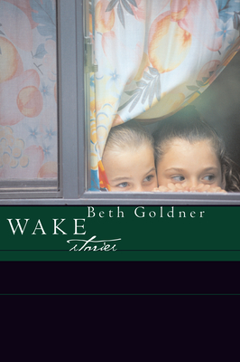 Wake: Stories - Goldner, Beth