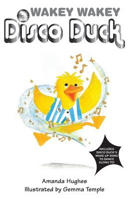 Wakey Wakey Disco Duck! - Hughes, Amanda