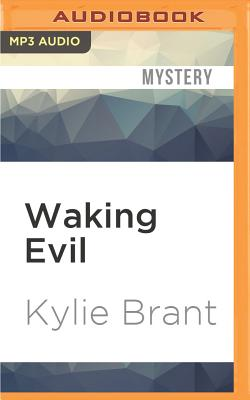 Waking Evil - Brant, Kylie, and Pinchot, Bronson (Read by)
