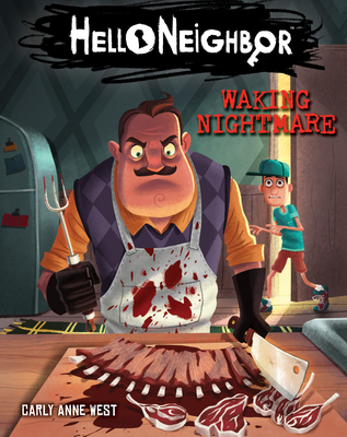 Waking Nightmare (Hello Neighbor #2) - West, Carly,Anne