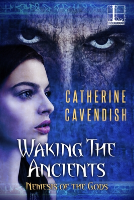 Waking the Ancients - Cavendish, Catherine