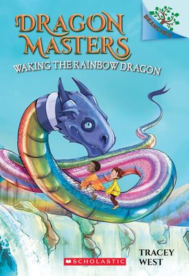 Waking the Rainbow Dragon: A Branches Book (Dragon Masters #10), 10 - West, Tracey