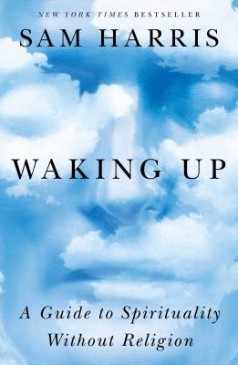 Waking Up: A Guide to Spirituality Without Religion - Harris, Sam