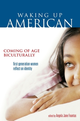 Waking Up American: Coming of Age Biculturally - Fountas, Angela Jane (Editor)