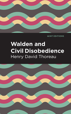 Walden and Civil Disobedience - Thoreau, Henry David, and Editions, Mint (Contributions by)