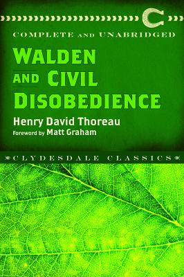 Walden and Civil Disobedience - Thoreau, Henry David, and Graham, Matt (Foreword by)
