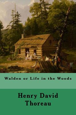 Walden or Life in the Woods - Thoreau, Henry David