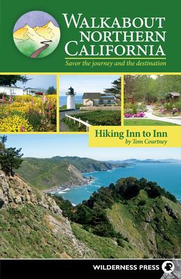 Walkabout Northern California: Hiking Inn to Inn - Courtney, Tom