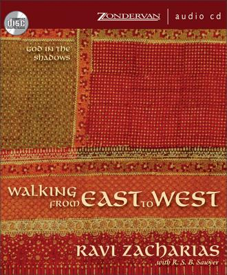 Walking from East to West: God in the Shadows - Zacharias, Ravi (Narrator), and Vance, Simon (Narrator)