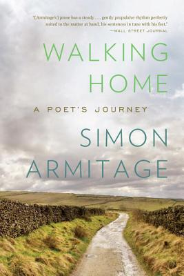 Walking Home: A Poet's Journey - Armitage, Simon